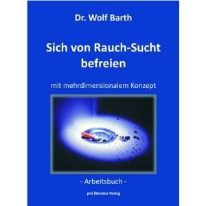Dr. W. Barth: Sich von Rauch-Sucht befreien