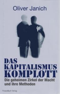 Oliver Janich: Das Kapitalismus-Komplott