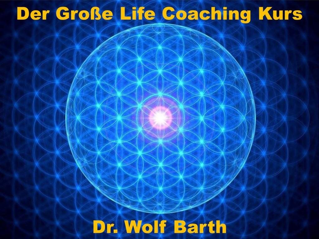 Der Große Life Coaching Kurs