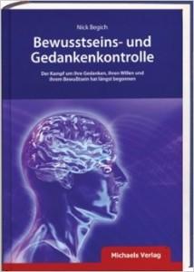 Wie die Manipulation und Kontrolle unseres Bewußtseins (Mind Control) erfolgt