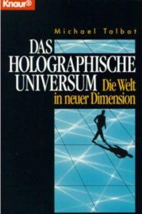 Michael Talbot: DAS HOLOGRAPHISCHE UNIVERSUM. Die Welt in neuer Dimension